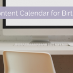 Free Social Media Content Calendar for Birth Professionals – May through August
